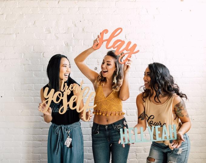 Treat Yo Self Signage 1 CT. , Laser Cut, Birch Plywood, Cheeky, Sassy, Badass Photobooth Signage, Weddings, Birthday Party