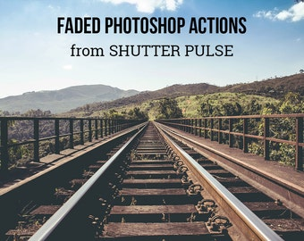 Faded Photoshop Actions - Adobe Photoshop Actions