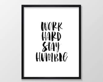 Work Hard Stay Humble Printable Art, Inspirational & Motivational Typography Print, Instant Download, Wall Art Quote, Black and White