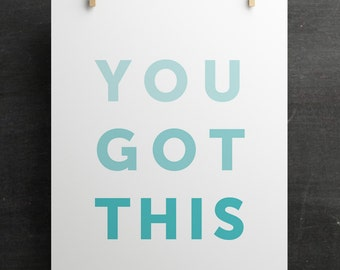 You Got This, printable wall art, 8x10, typography print, motivational, modern