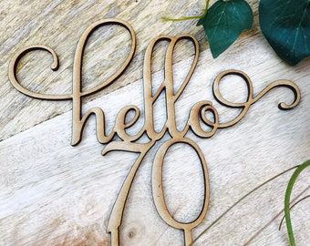 CLEARANCE! 1 ONLY TIMBER Hello 70 Cake Personalised Topper Seventieth Birthday Cake Topper 70th Birthday Cake Topper Cake Decoration Cake De