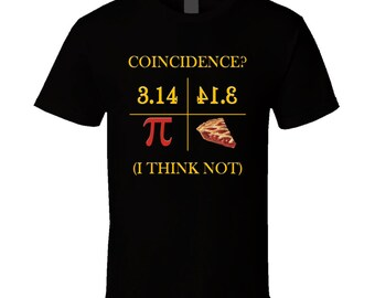 Pie Coincidence I Think Not Funny Math Geek T Shirt