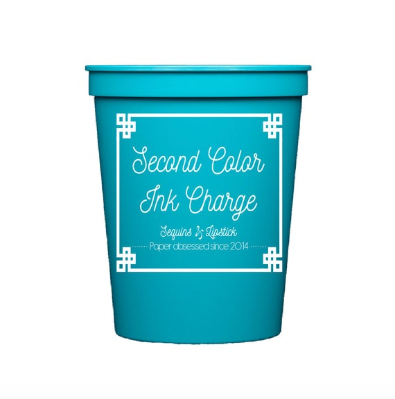 Second color ink charge, custom cups, personalized plastic cups