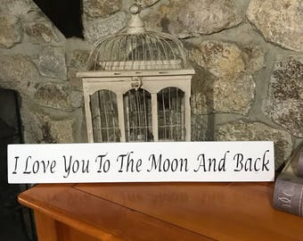 I love you - To the moon and back - Nursery decor - Wood sign - Moon and back - Nursery sign -Husband and wife gift - Cute valentines gift -