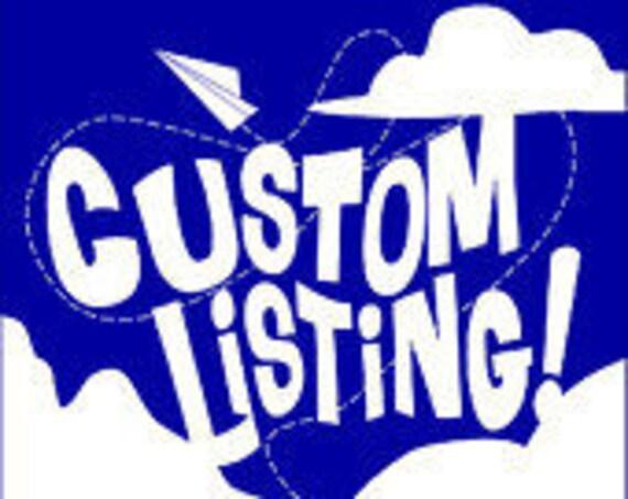 Custom Listing for Felicity - 26 04 08