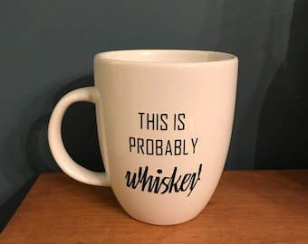 This Is Probably Whiskey - Mug