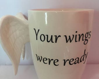 Angel wings mug with quote 'Your wings were ready but my heart was not'