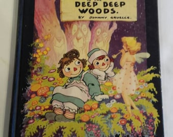 Vintage 1930 First Edition of Johnny Gruelle's Raggedy-Ann in the Deep Deep Woods. Very good cond. Hard Cover, No Jacket, Slight Corner Wear