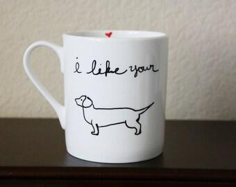I like your Wiener Coffee Mug, Valentines Day Gift, Funny Coffee Mug, Valentines Day Gift for Wife, Funny Valentines Gift, Gift for Husband