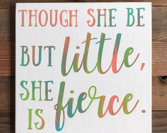 "Though she be but little-she is fierce-girls room-girl sign-rainbow-tie dye-12x12"""