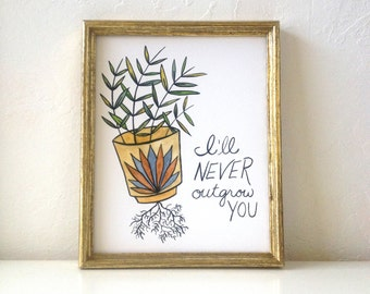 Sweet Plant Wall Art Print - I'll Never Outgrow You
