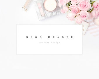 Custom Blog Header • Custom Website Header • Blog Logo Design • Custom Squarespace Logo • Custom Wordpress Blog Header • Header Design