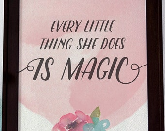 """Nursery Poster, Nursery Art, Baby Girl, Baby Shower Gift, New Mom, Baby Room Art, INSTANT DOWNLOAD  """"Every Little Thing She Does Is Magic"""""""