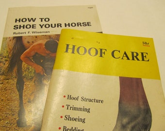 Vintage Horseshoeing Farrier Books, 1971 How to Shoe Your Horse, 1965 Hoof Care Book