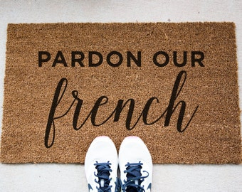 Pardon Our Doormat - Funny Mat - Cute Doormat - Welcome Mat - Unique Doormat - Quote Mat - Doormats - Doormat Humor - Funny Doormats