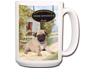 Pug a House is Not a Home Extra Large 15 oz Coffee Mug No 3 Puppy