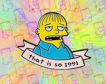 THAT IS SO 1991: Ralph Wiggum The Simpsons Enamel Pin