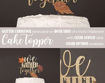 we gather together cake topper, thanksgiving cake topper, Fall cake topper, Thanksgiving pie topper, Fall leaves cake topper