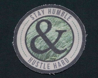 Stay Humble and Hustle Hard Cotton Full Color Sew-On Patch BIG 3.93inch x 3.93inch - PREMIUM QUALITY!