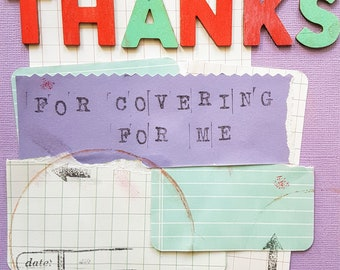 Thanks For Covering For Me