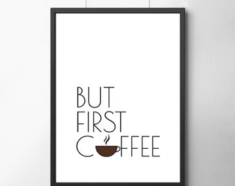 But First Coffee Poster, Coffee Typography Print, Wall Art Decor, Home/Office Decor Poster, Gift Idea