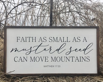 Faith As Small As A Mustard Seed Can Move Mountains. Hand painted and stained frame sign.