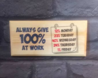 Always Give 100% At Work Plaque / Sign / Gift -  3