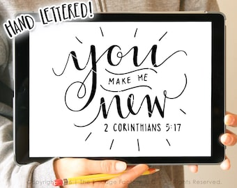 You Make Me New SVG Cut File, 1 Corinthians 5:17, Cutting File, Hand Lettered SVG, Silhouette, Cricut Download, Spring SVG, Springtime Quote