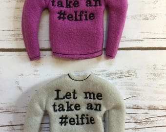 Let Me Take An Elfie Christmas Elf Sweater - Elf Clothing and Accessories - Elf Costume