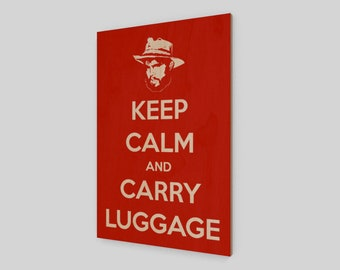 Keep Calm and Carry Luggage