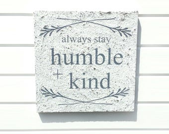Always Stay Humble and Kind Sign - Humble and Kind - Humble and Kind Wood Sign