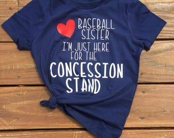 Baseball Sister Shirt-Just Here for the Concession Stand