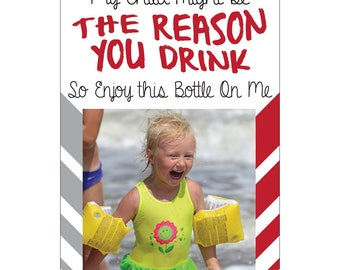 Custom Photo My Child Might Be The Reason You Drink Water proof Vinyl Wine Bottle Labels Christmas Grandma Teacher Appreciation Gift