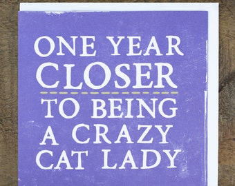 Crazy Cat Lady Card, Funny Birthday card for her, Mother's day, anniversary or any occasion.