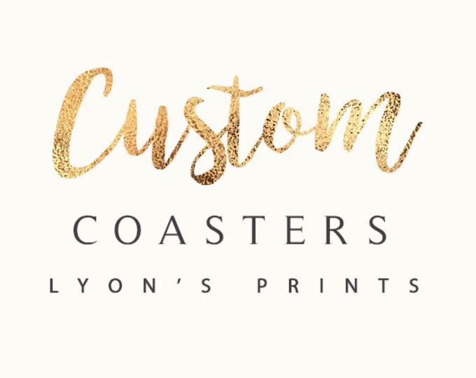 Digital custom coaster design , Personalized, party favors, wedding favor, birthday favor, keepsake, party decor, wedding, save the date