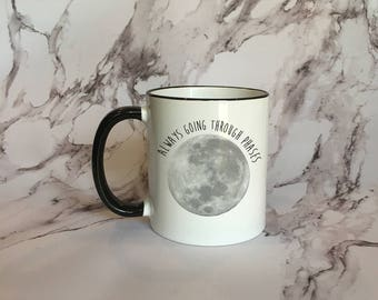 Always Going Through Phases Full Moon Black Rimmed Mug, Moon Mug, Full Moon Coffee Mug