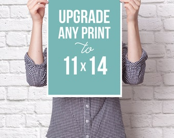 "11x14"" Print Size Upgrade: Change your 8x10"" to 11x14"" - Large Wall Art, Poster, Home Decor, Wall Hanging, Poster size"