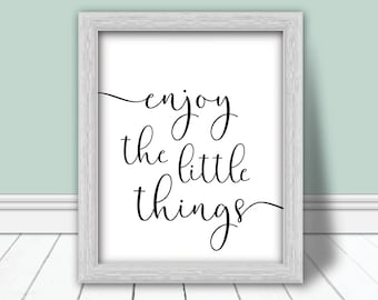 Enjoy The Little Things Printable | It's The Little Things Sign | Farmhouse Decor | Living Room Decor | Bedroom Decor | Office Decor