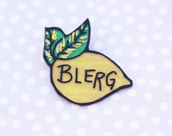 Blerg Lemon Brooch - Liz Lemon Inspired Brooch