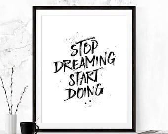 Stop Dreaming Start Doing, Printable Art, Motivational Print Motivational Printable, Minimalist Print, Typography Print, Inspirational Print