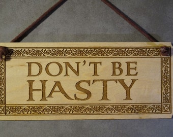 Don T Be Hasty Lord Of The Rings