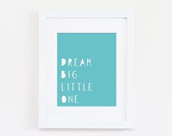 Nursery Art Print, Dream Big Little One Art Quote - Baby Girl Nursery, Baby Boy Nursery, Blue Nursery - Kids Wall Art - Instant Download