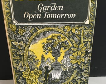 Vintage Garden Book - Garden Open Tomorrow by Beverley Nichols pub 1968 - First Edition - Hardback with Beautiful Dust Cover