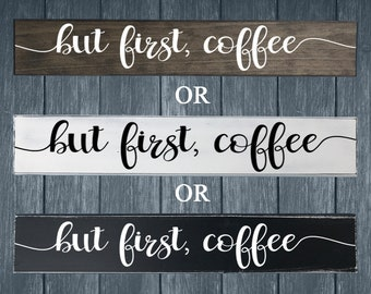Painted But First Coffee Sign - Housewarming Gift - Coffee Bar - Mother's Day Gift - Best Friend Gift - Gift for Wife - Valentines Day Gift