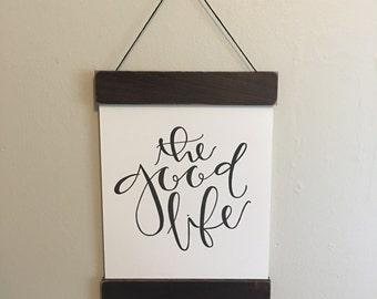 Wood Art Print Hanger and Letterpressed Art Print // The Good Life // Honey Stain