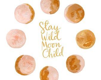 Stay Wild Moon Child - Moon Quote Art Print - 8x10 - gouache watercolor phases chart pink yellow baby room gift shower