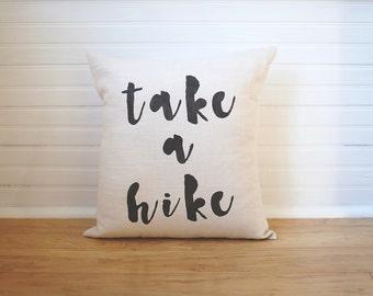 Take a Hike Pillow Hiking Pillow Gift for Hiker Mountain Decor Linen Pillow Hiking Gear Throw Pillow Decorative Pillow Calligraphy Pillow