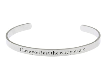 "High Polished Stainless Steel ""I Love You Just The Way You Are"" Bracelet Cuff"