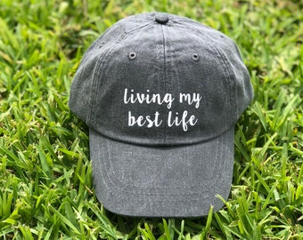 Living My Best Life Baseball Hat | Dad Hat for Women | Wedding Hat | Mom Hat | Women's Hat | Classic Dad Hat | Summer Hat | Women's Cap