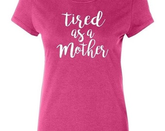 ON SALE - Tired as a Mother - Ladies' T-shirt